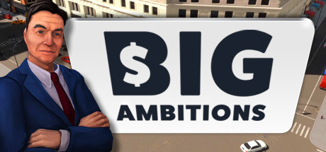 Big Ambitions Free Download PC Game