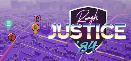 Rough Justice 84 Free Download PC Game