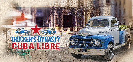 Truckers Dynasty Cuba Libre Free Download PC Game